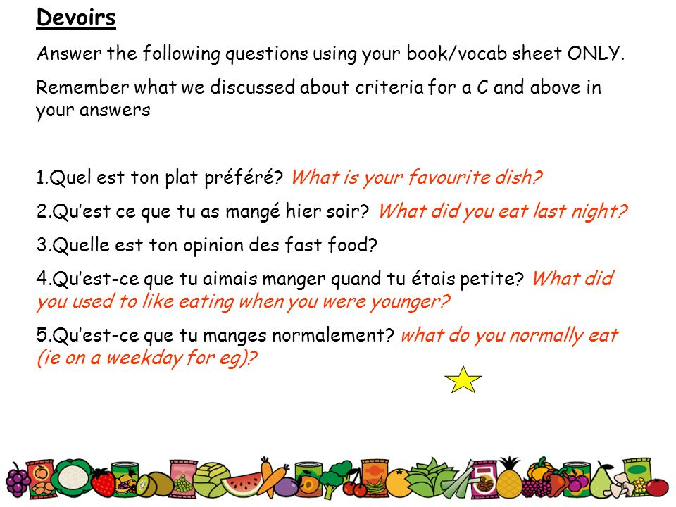 Devoirs Answer the following questions using your book/vocab sheet ONLY.