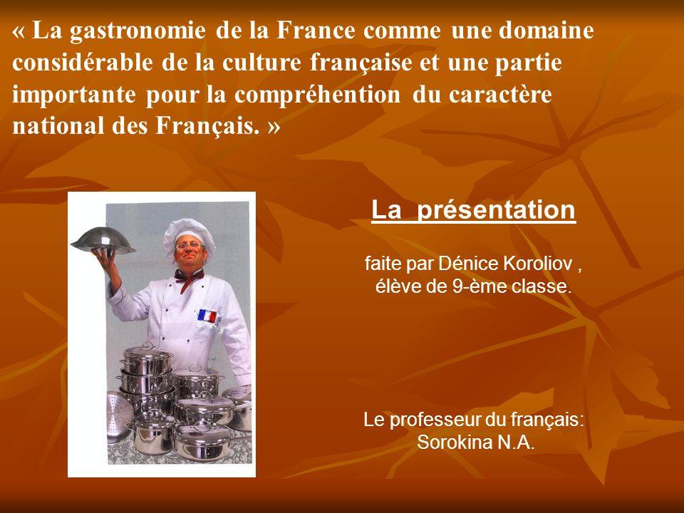 « La gastronomie de la France comme une domaine considérable de la culture française et une partie importante pour la compréhention du caractère natio