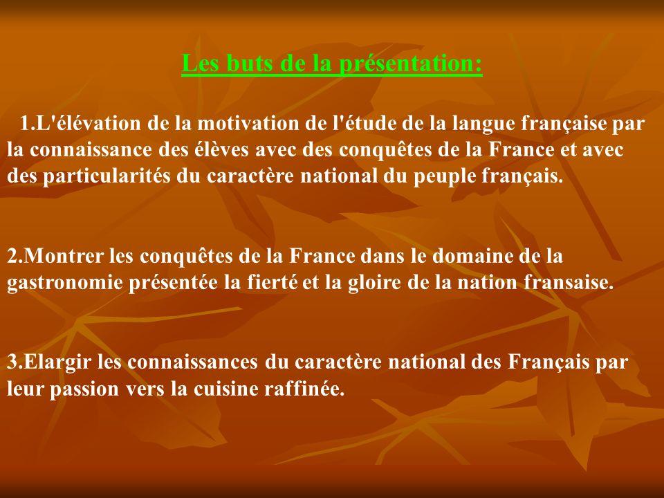 Les buts de la présentation: 1.L'élévation de la motivation de l'étude de la langue française par la connaissance des élèves avec des conquêtes de la