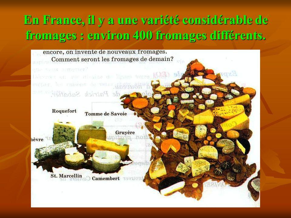 En France, il y a une variété considérable de fromages : environ 400 fromages différents.