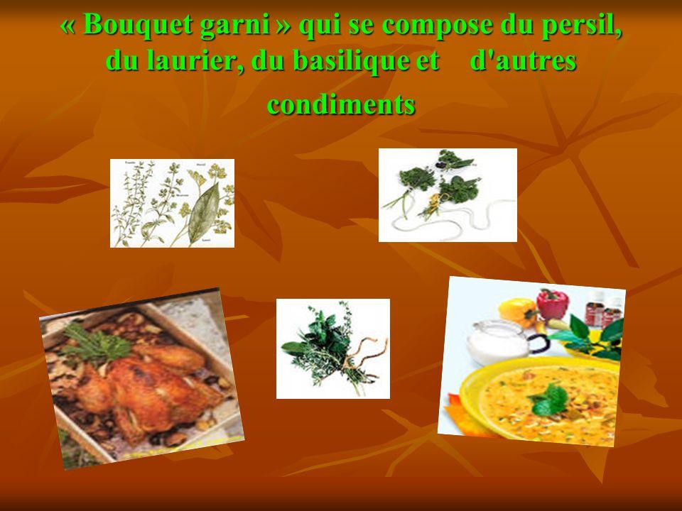 « Bouquet garni » qui se compose du persil, du laurier, du basilique et d'autres condiments