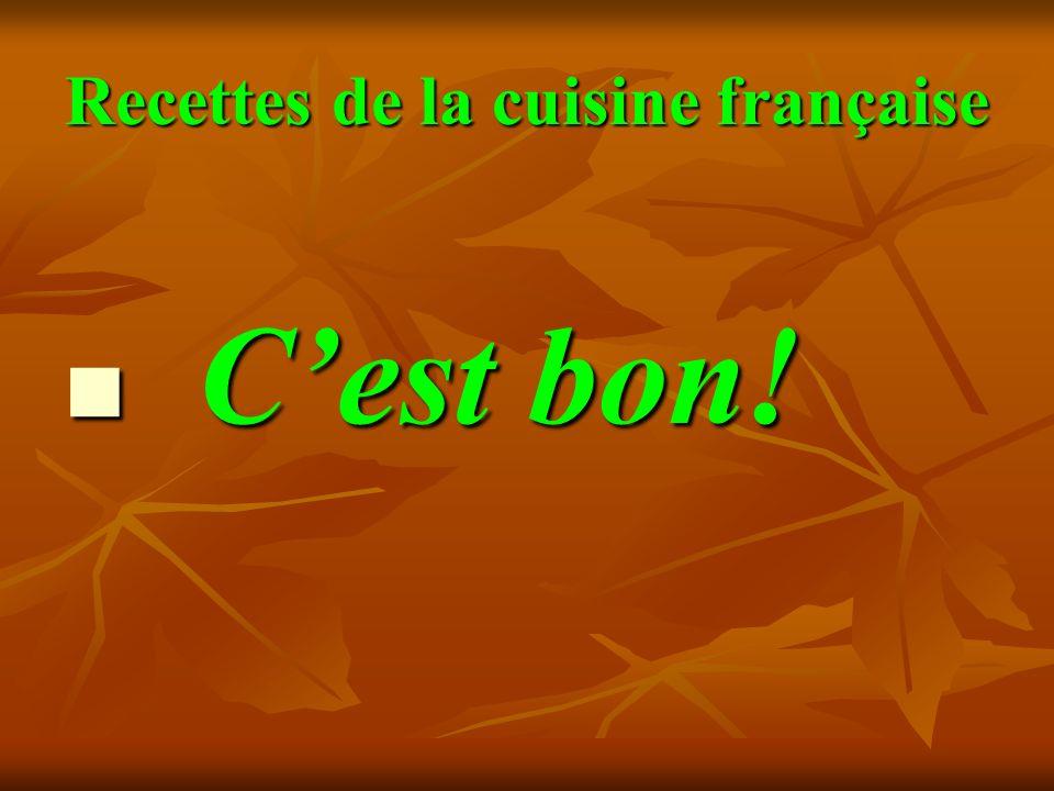 Recettes de la cuisine française Cest bon! Cest bon!