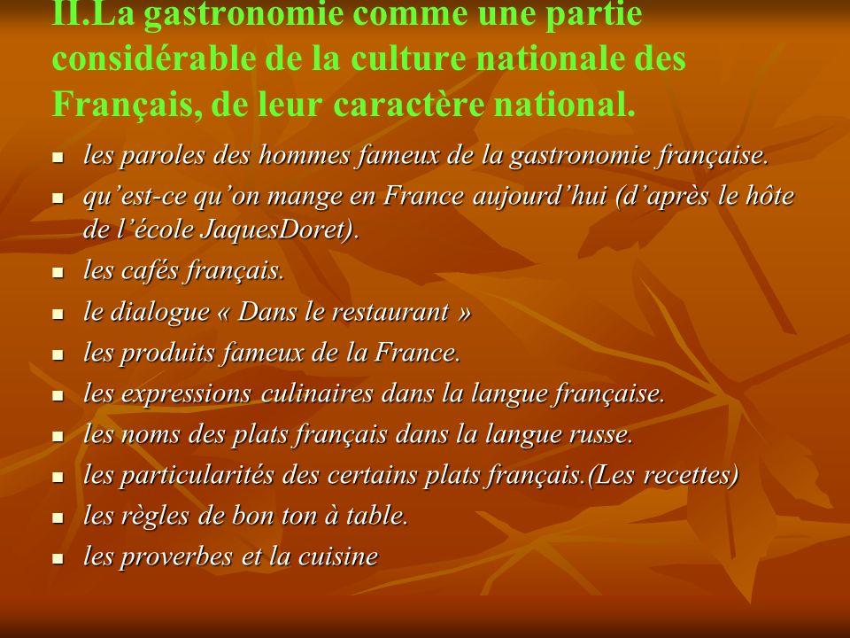 II.La gastronomie comme une partie considérable de la culture nationale des Français, de leur caractère national. les paroles des hommes fameux de la
