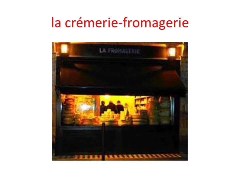 la crémerie-fromagerie