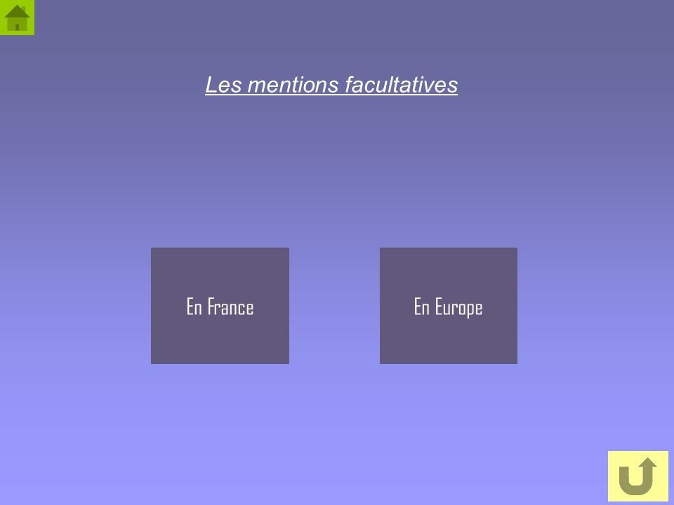 29 Les mentions facultatives En FranceEn Europe