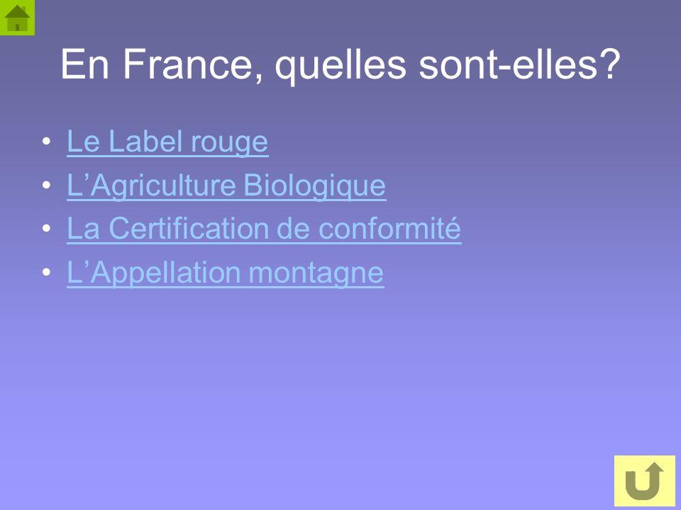 30 En France, quelles sont-elles? Le Label rouge LAgriculture Biologique La Certification de conformité LAppellation montagne
