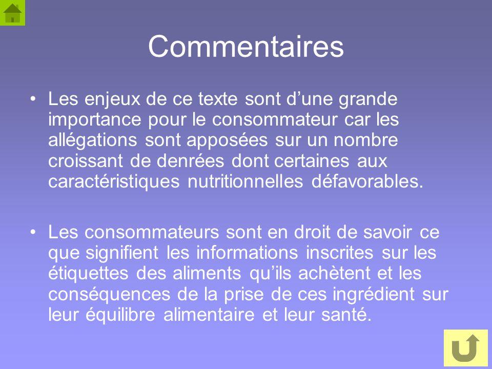 51 Commentaires Les enjeux de ce texte sont dune grande importance pour le consommateur car les allégations sont apposées sur un nombre croissant de d