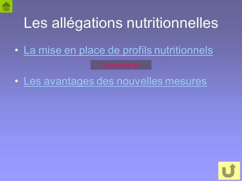 55 Les allégations nutritionnelles La mise en place de profils nutritionnels Les avantages des nouvelles mesures Commentaires