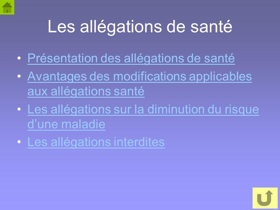 60 Les allégations de santé Présentation des allégations de santé Avantages des modifications applicables aux allégations santéAvantages des modificat