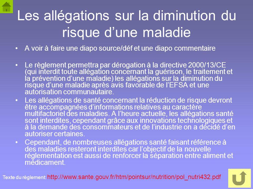 63 Les allégations sur la diminution du risque dune maladie A voir à faire une diapo source/déf et une diapo commentaire Le règlement permettra par dé