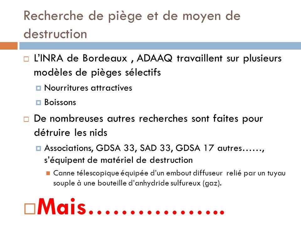 Recherche de piège et de moyen de destruction LINRA de Bordeaux, ADAAQ travaillent sur plusieurs modèles de pièges sélectifs Nourritures attractives B