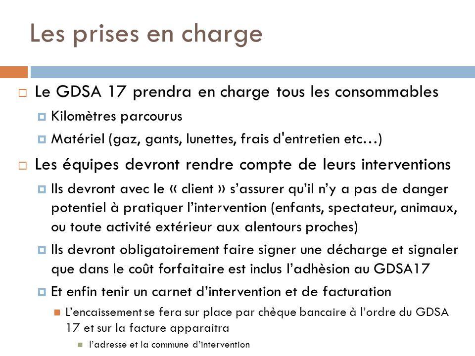 Les prises en charge Le GDSA 17 prendra en charge tous les consommables Kilomètres parcourus Matériel (gaz, gants, lunettes, frais d'entretien etc…) L