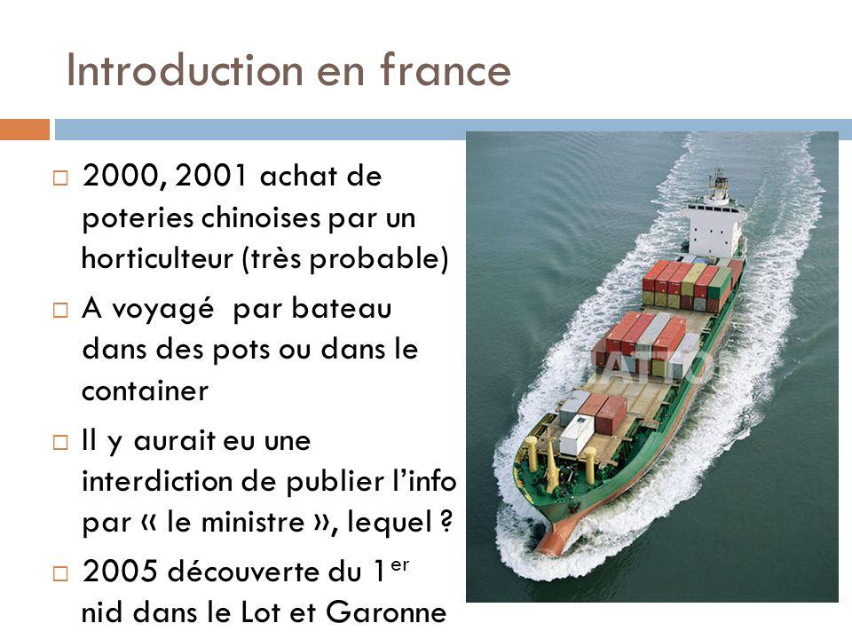 Introduction en france 2000, 2001 achat de poteries chinoises par un horticulteur (très probable) A voyagé par bateau dans des pots ou dans le contain