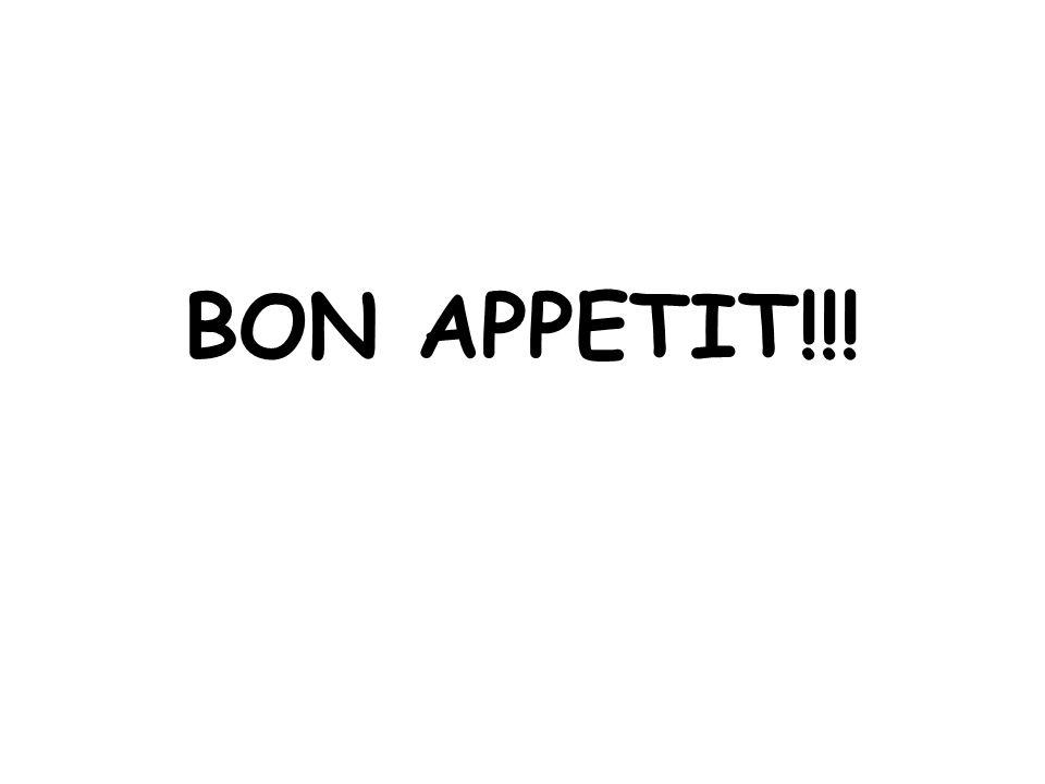 BON APPETIT!!!