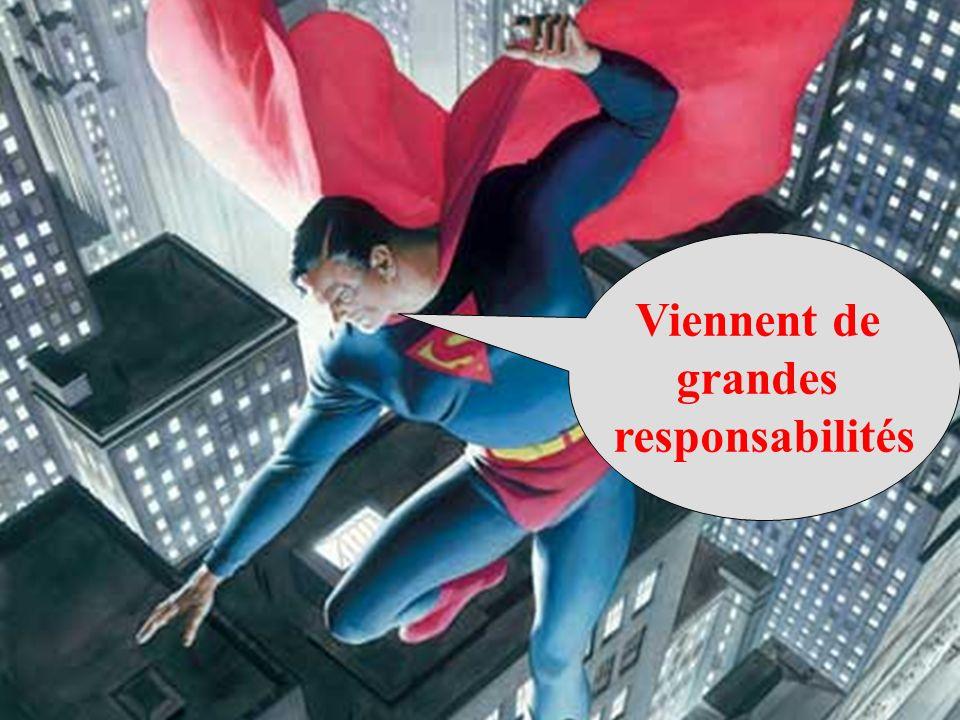 Viennent de grandes responsabilités