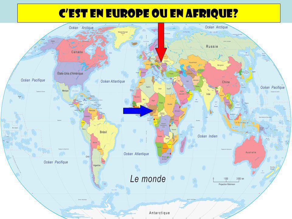 Cest en Europe ou en Afrique?