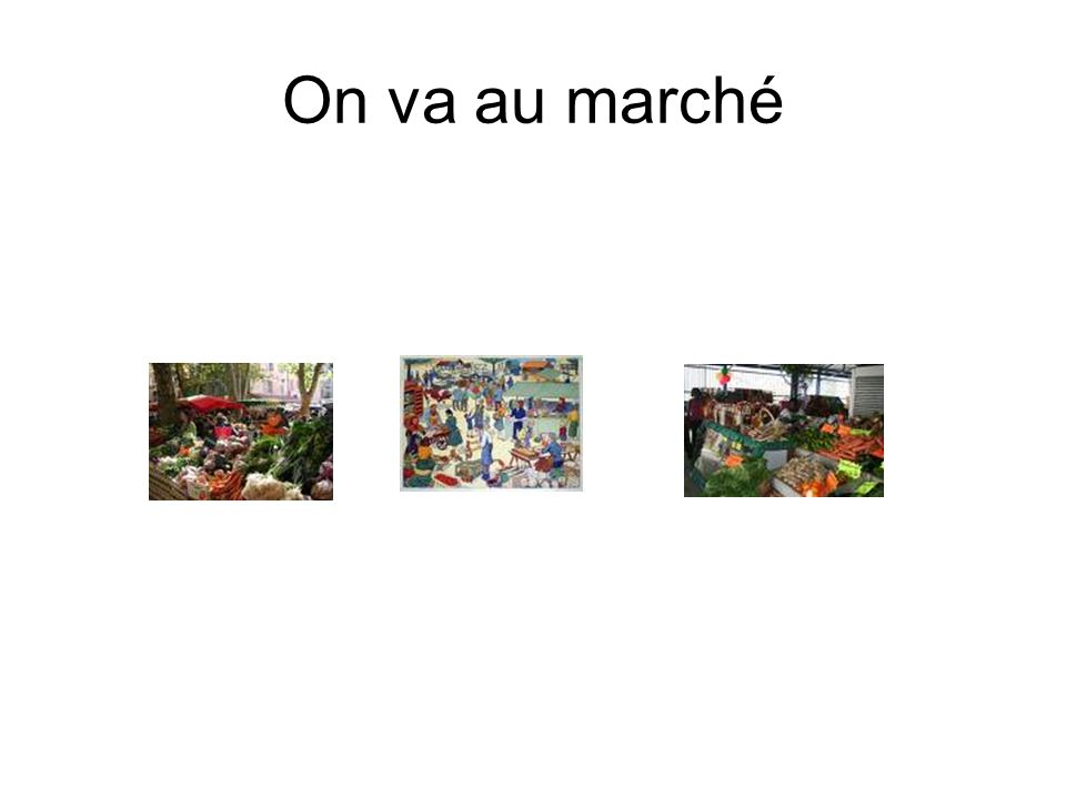 On va au marché