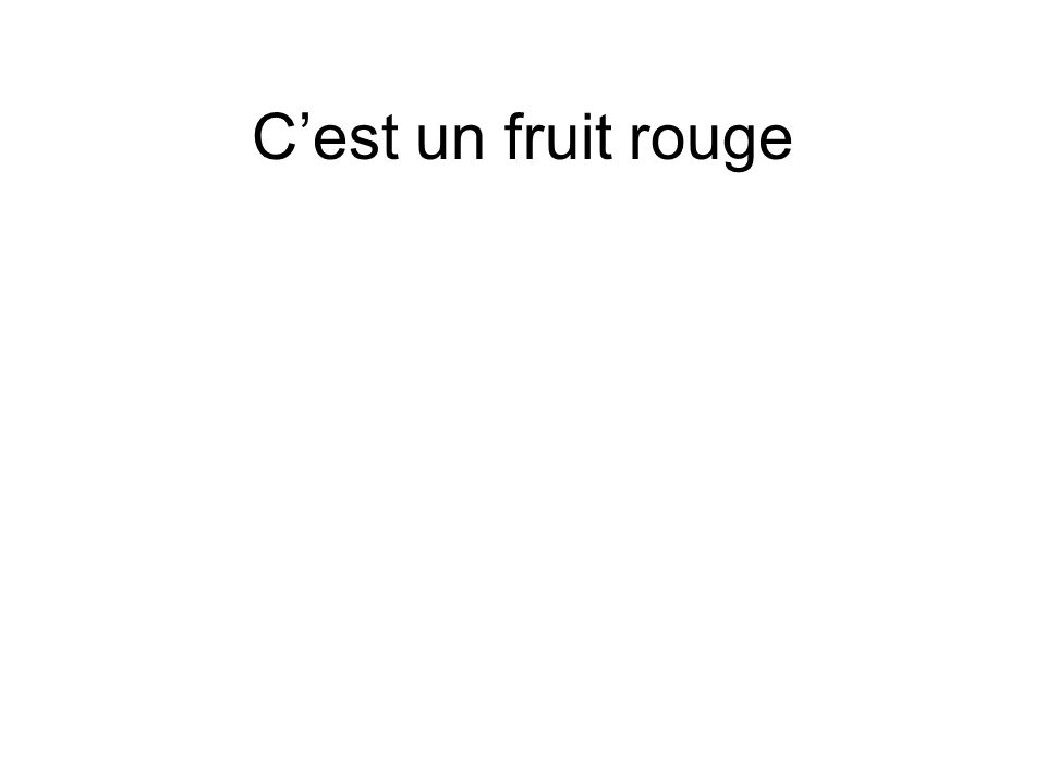 Cest un fruit rouge