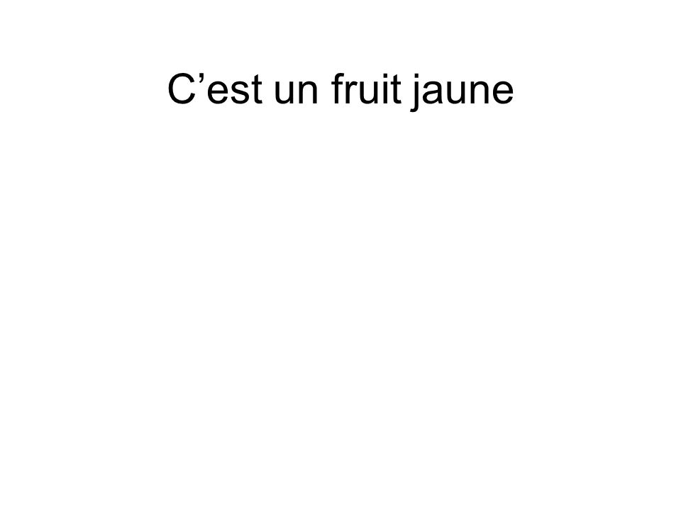 Cest un fruit jaune