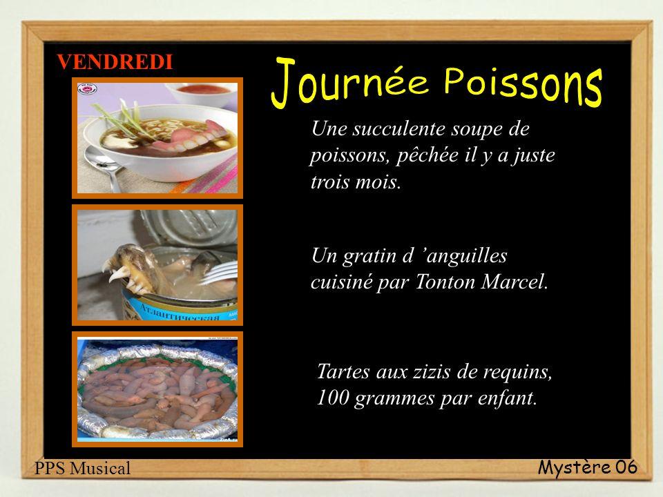Mystère 06 Une superbe soupe aux asperges façon Tata Paulette. Une délicieuse viande, trouvée pas très loin de l école. Une magnifique composition gla