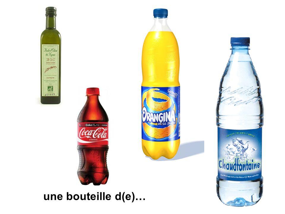 une bouteille d(e)…