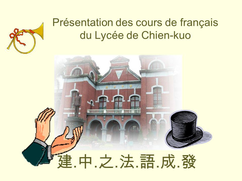 ...... Pr é sentation des cours de fran ç ais du Lyc é e de Chien-kuo