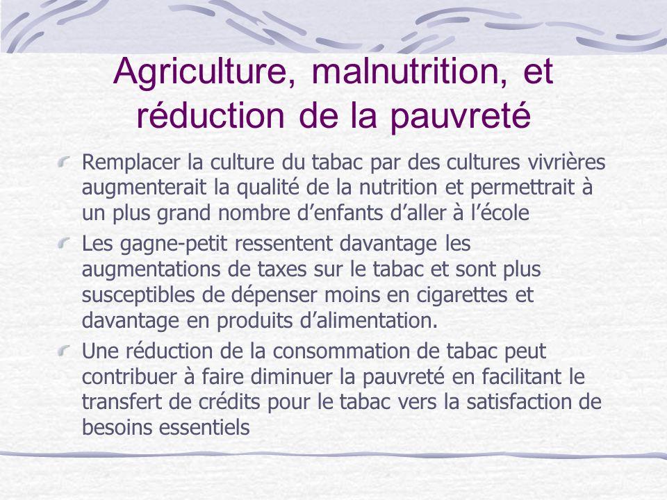 Agriculture, malnutrition, et réduction de la pauvreté Remplacer la culture du tabac par des cultures vivrières augmenterait la qualité de la nutritio