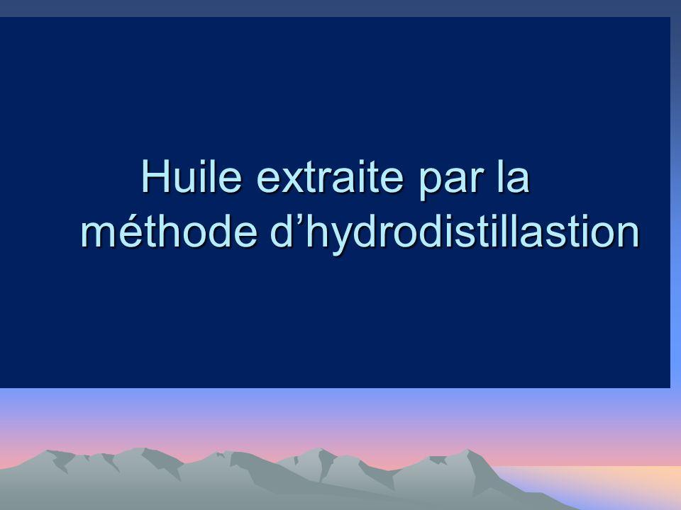 Huile extraite par la méthode dhydrodistillastion