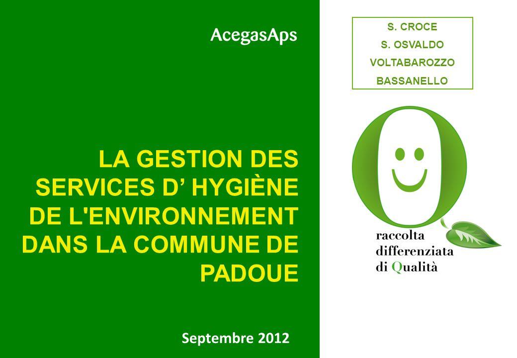 Septembre 2012 LA GESTION DES SERVICES D HYGIÈNE DE L'ENVIRONNEMENT DANS LA COMMUNE DE PADOUE S. CROCE S. OSVALDO VOLTABAROZZO BASSANELLO