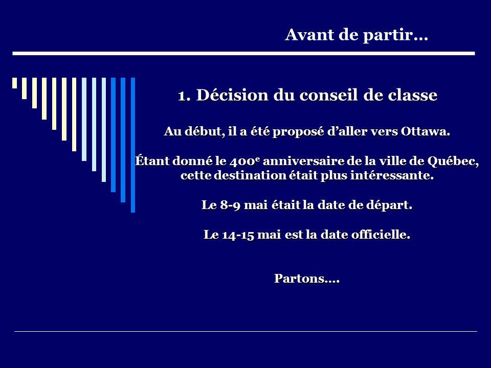 1.Décision du conseil de classe Au début, il a été proposé daller vers Ottawa.