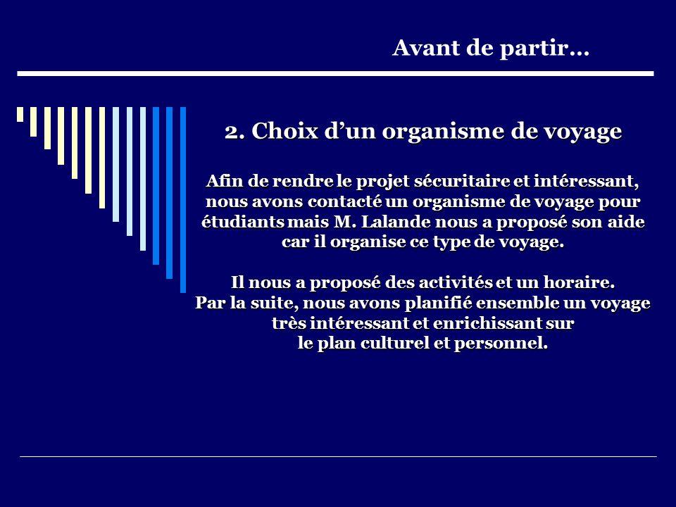 Accompagnateurs Édith Delorme Geneviève Demers Geneviève Brassard Michel Rouillard Bonjour Québec…