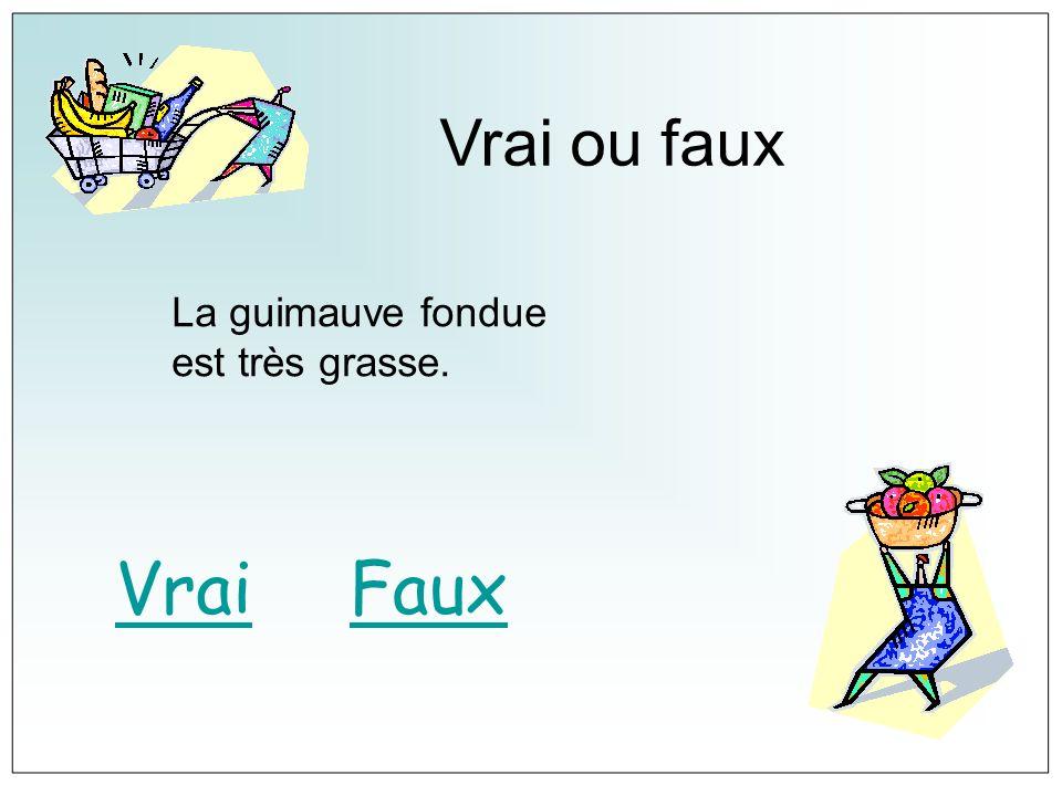 Vrai ou faux La guimauve fondue est très grasse. VraiFaux