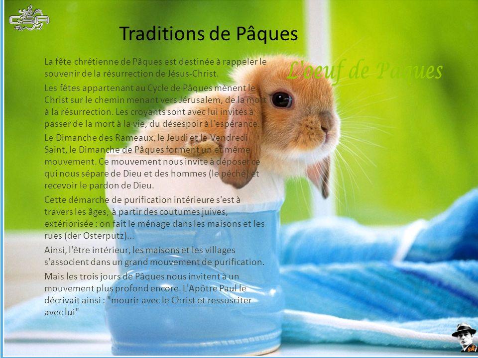 Traditions de Pâques La fête chrétienne de Pâques est destinée à rappeler le souvenir de la résurrection de Jésus-Christ. Les fêtes appartenant au Cyc