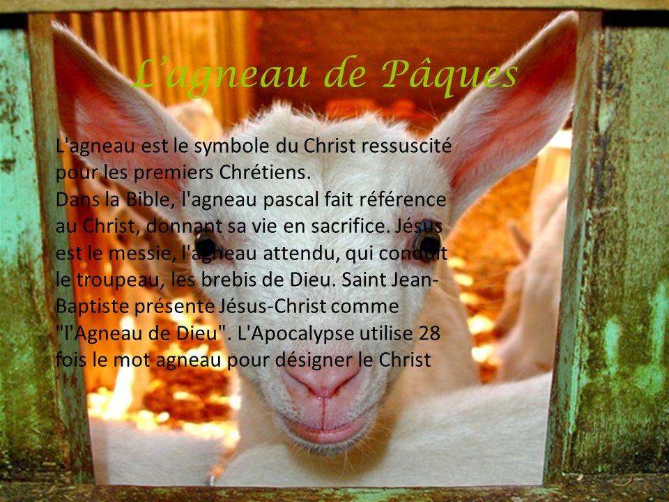 L'agneau est le symbole du Christ ressuscité pour les premiers Chrétiens. Dans la Bible, l'agneau pascal fait référence au Christ, donnant sa vie en s