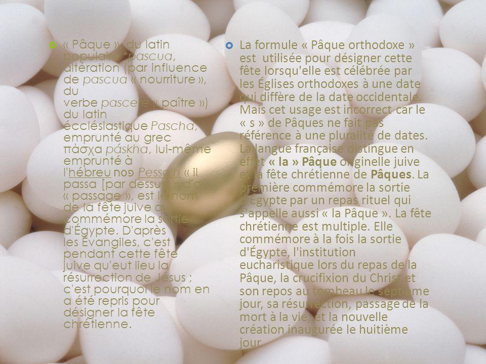 « Pâque », du latin populaire *pascua, altération (par influence de pascua « nourriture », du verbe pascere « paître ») du latin écclésiastique Pascha