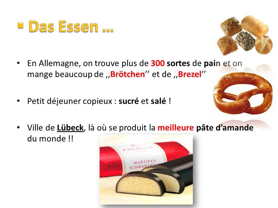 En Allemagne, on trouve plus de 300 sortes de pain et on mange beaucoup de,,Brötchen et de,,Brezel Petit déjeuner copieux : sucré et salé ! Ville de L