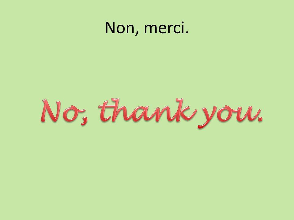 Non, merci.