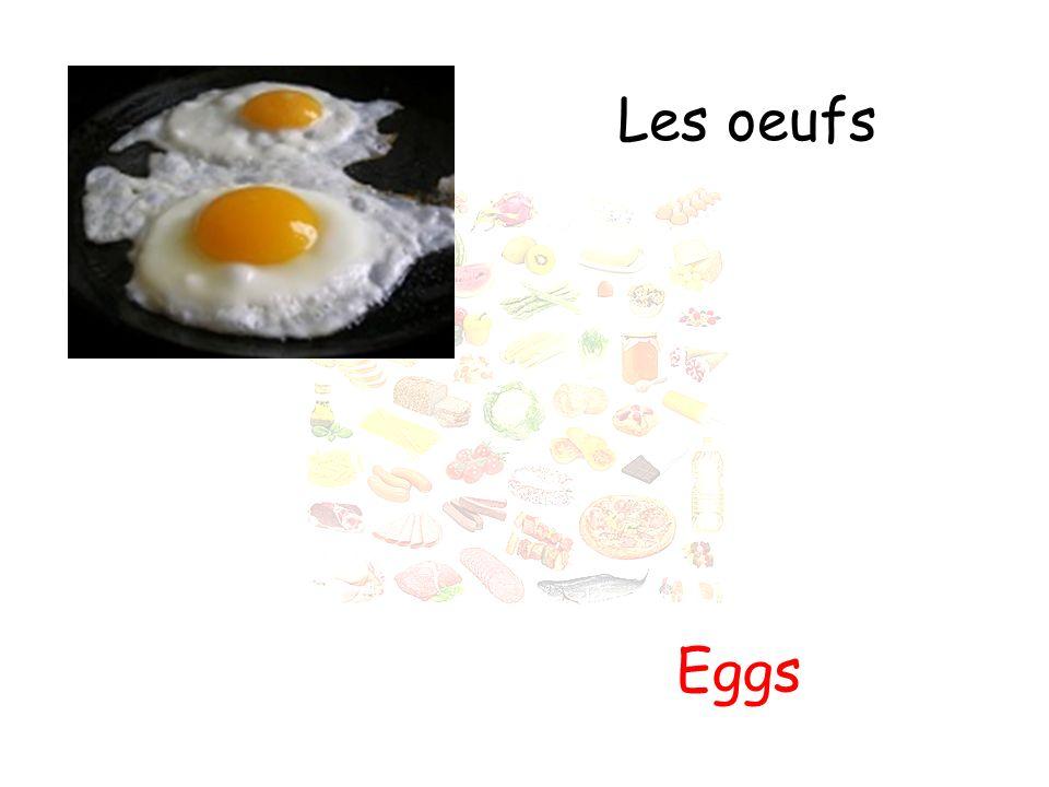 Les oeufs Eggs