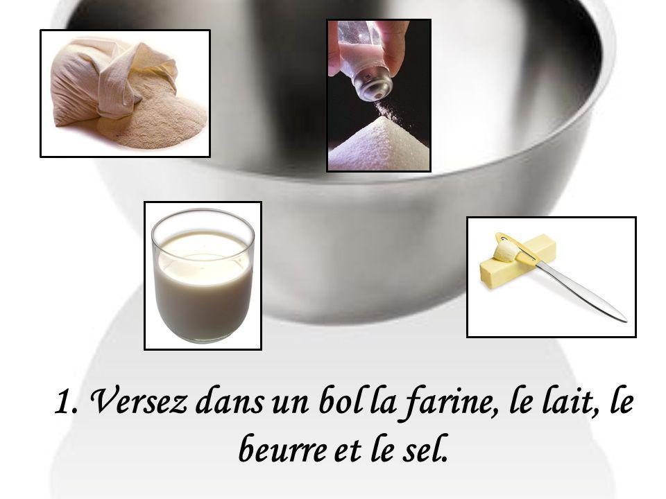 1. Versez dans un bol la farine, le lait, le beurre et le sel.