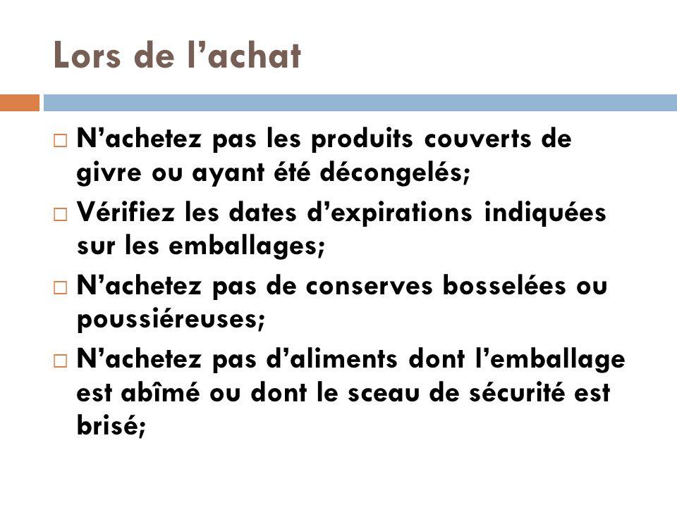 Lors de lachat Nachetez pas les produits couverts de givre ou ayant été décongelés; Vérifiez les dates dexpirations indiquées sur les emballages; Nach