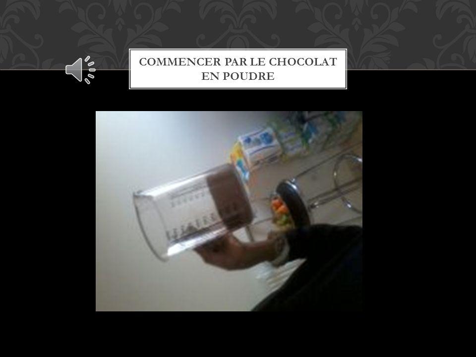 COMMENCER PAR LE CHOCOLAT EN POUDRE