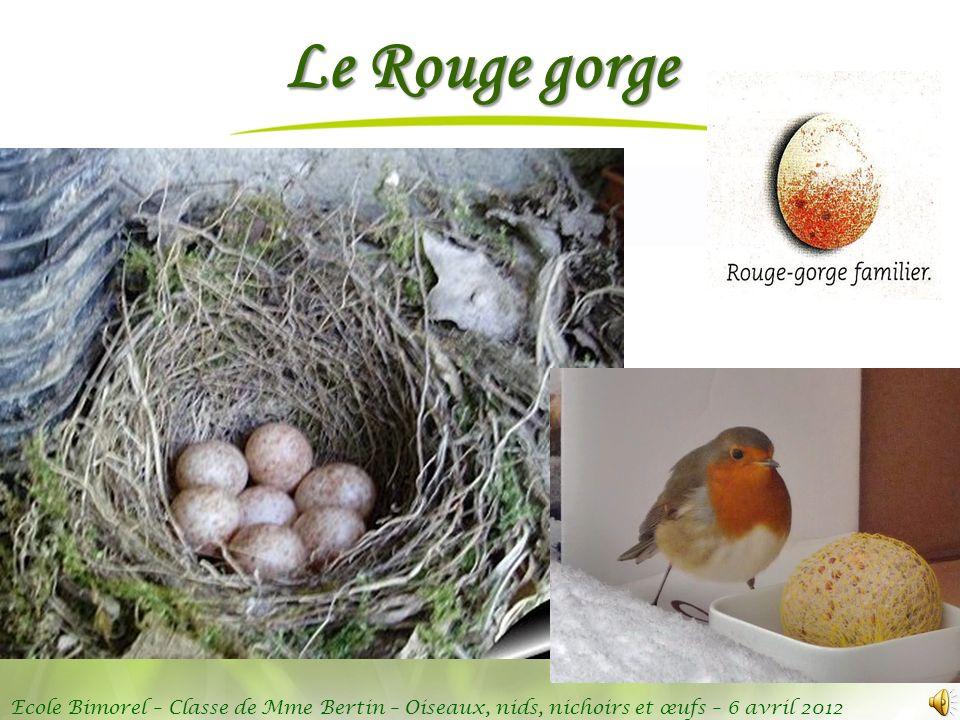 Ecole Bimorel – Classe de Mme Bertin – Oiseaux, nids, nichoirs et œufs – 6 avril 2012 Le Rouge gorge