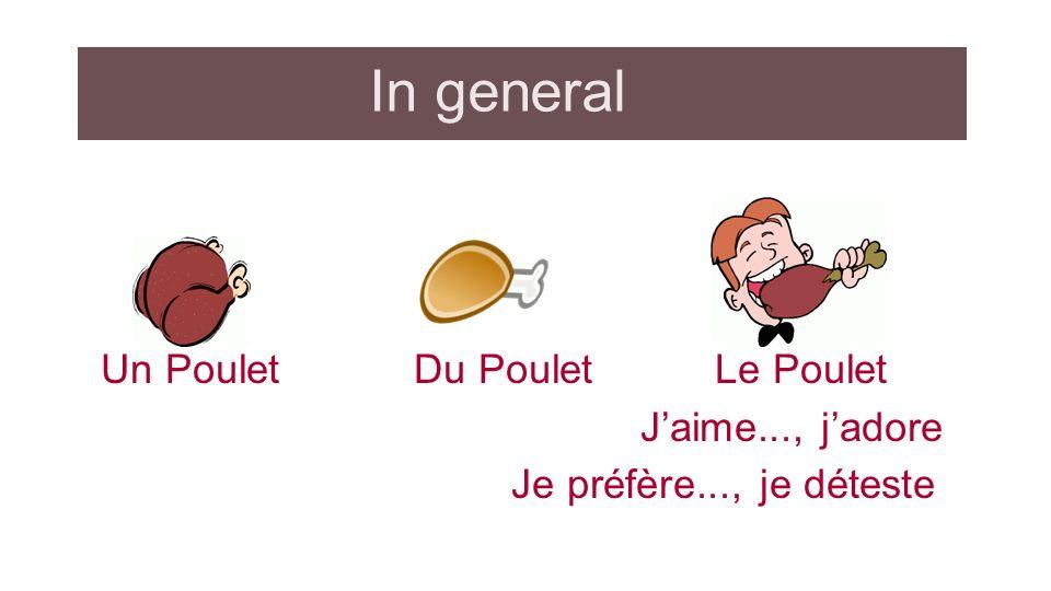 In general Un Poulet Du Poulet Le Poulet Jaime..., jadore Je préfère..., je déteste