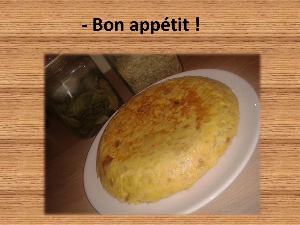 - Bon appétit !