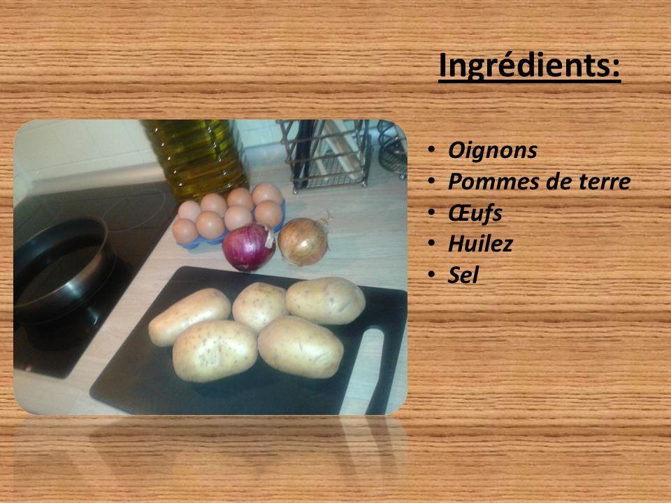 Ingrédients: Oignons Pommes de terre Œufs Huilez Sel