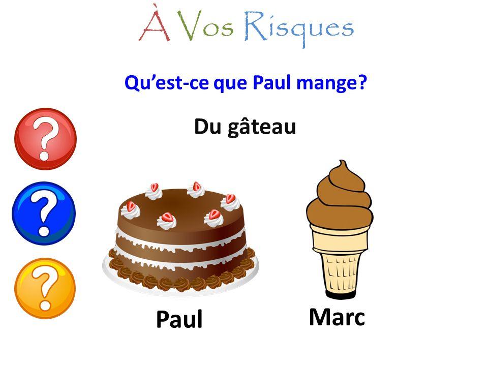 Quest-ce que Paul mange? Du gâteau À Vos Risques Paul Marc