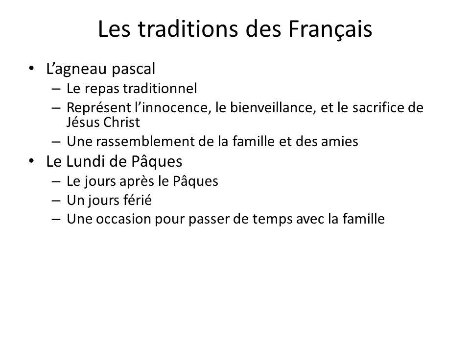 Les traditions des Français Lagneau pascal – Le repas traditionnel – Représent linnocence, le bienveillance, et le sacrifice de Jésus Christ – Une ras