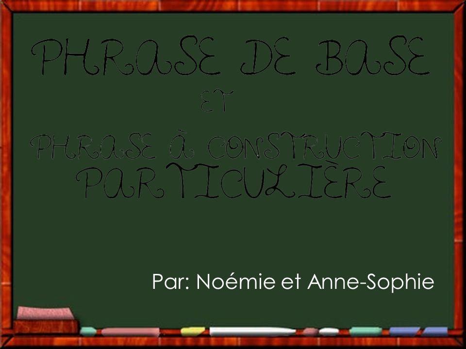 Par: Noémie et Anne-Sophie