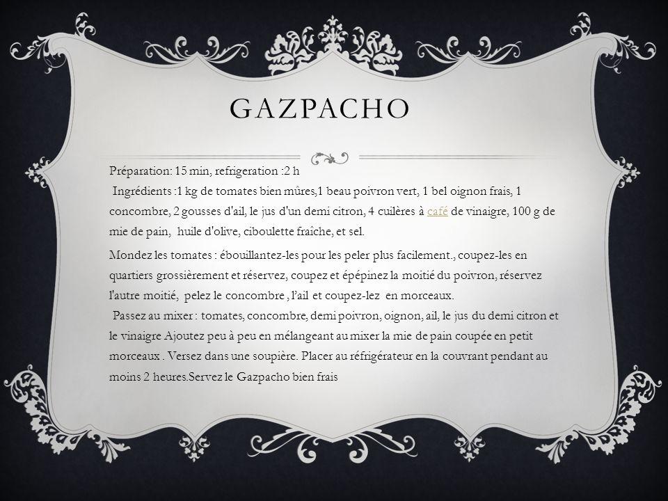 SERVEZ LE GAZPACHO BIEN FRAIS