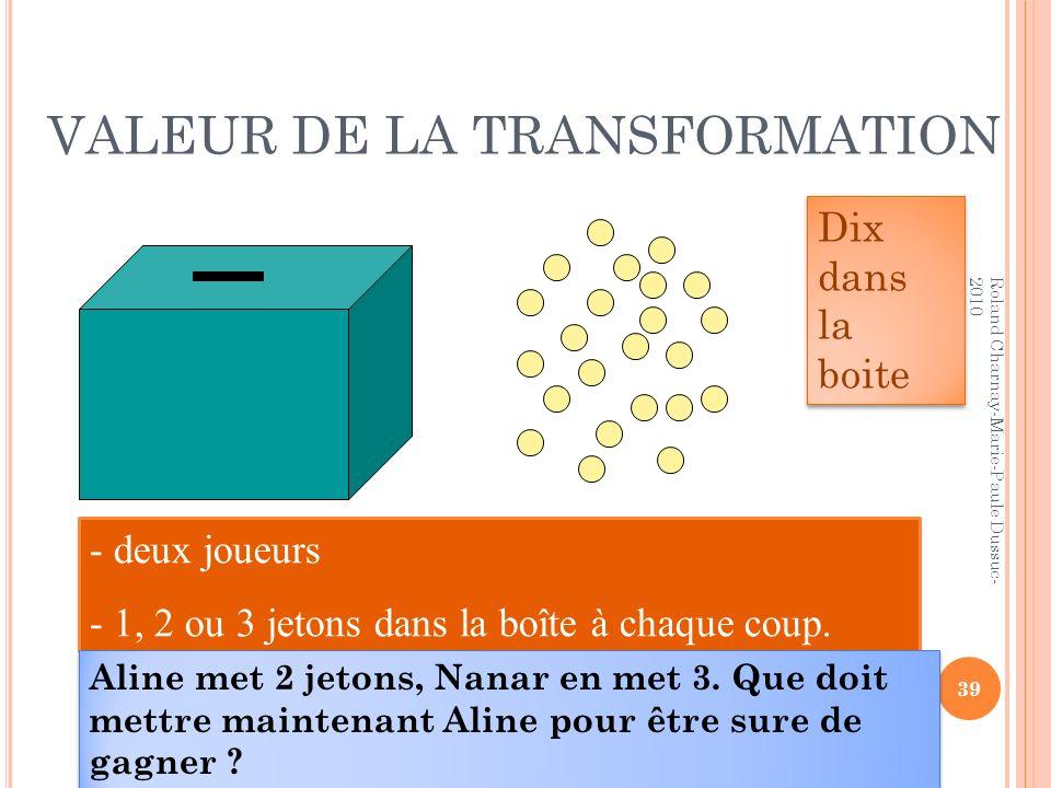 VALEUR DE LA TRANSFORMATION - deux joueurs - 1, 2 ou 3 jetons dans la boîte à chaque coup. 39 Dix dans la boite Roland Charnay-Marie-Paule Dussuc- 201